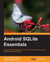Android SQLite Essentials by Sunny Kumar Aditya, Vikash Kumar Karn