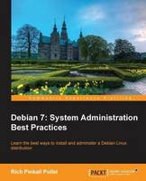 Debian 7 System Administration Best Practices by Rich Pollei