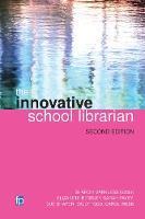 The Innovative School Librarian by Elizabeth Bentley, Sarah Pavey, Sue Shaper
