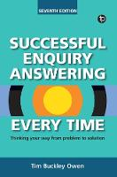 Successful Enquiry Answering Every Time Thinking your way from problem to solution by Tim Buckley Owen