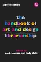 The Handbook of Art and Design Librarianship by Paul Glassman
