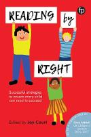 Reading by Right Successful strategies to ensure every child can read to succeed by Joy Court