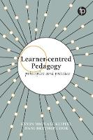 Learner-centred Pedagogy Principles and practice by Kevin Michael Klipfel, Dani Brecher Cook