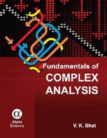 Fundamentals of Complex Analysis by V. K. Bhat