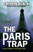 The Paris Trap A Daniel Jacot Spy Mystery by Crispin Black
