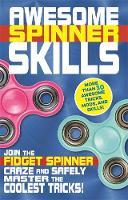 Awesome Fidget Spinner Skills by Weldon Owen