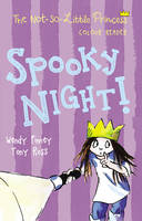 Spooky Night! (The Not so Little Princess) by Wendy Finney