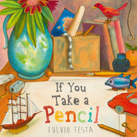 If You Take A Pencil by Fulvio Testa