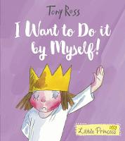 I Want to Do It by Myself! by Tony Ross