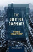The Quest for Prosperity Reframing Political Economy by Raphael Sassower