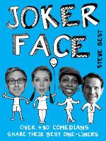 Joker Face Over 450 Comedians Share Their Best One-liners by Steve Best