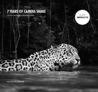 7 Years of Camera Shake One Man's Passion for Photographing Wildlife by David, Ph.D. Plummer