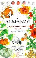The Almanac A Seasonal Guide to 2018 by Lia Leendertz