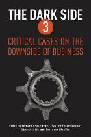 The Dark Side 3 Critical Cases on the Downside of Business by Fernanda Sauerbronn