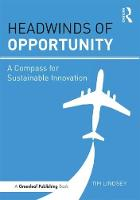 Headwinds of Opportunity A Compass for Sustainable Innovation by Tim Lindsey