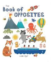 Book of Opposites by Sarah Dyer