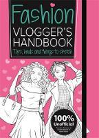 The Fashion Vlogger's Handbook Vlogger's Handbooks by Emma Price