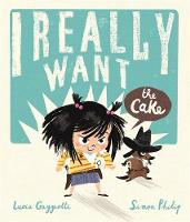 I Really Want the Cake by Simon Philip