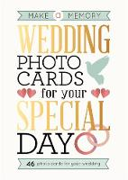 Make a Memory Wedding by Frankie J. Jones