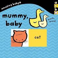 Amazing Baby: Mummy Baby by Beth Harwood