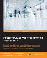 PostgreSQL Server Programming by Usama Dar, Hannu Krosing, Jim Mlodgenski, Kirk Roybal
