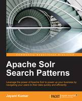 Apache Solr Search Patterns by Jayant Kumar