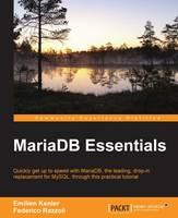 Mariadb Essentials by Emilien Kenler, Federico Razzoli
