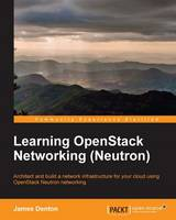 Learning Openstack Networking (Neutron) by James Denton