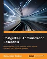 PostgreSQL Administration Essentials by Hans-Jurgen Schonig