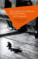 The Case of Charles Dexter Ward by H. P. Lovecraft, Ramsay Campbell