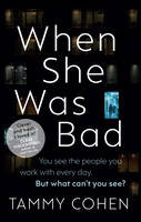Cover for When She Was Bad by Tammy Cohen