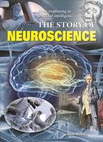 The Story of Neuroscience by Anne Rooney