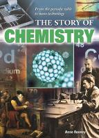The Story of Chemistry by Anne Rooney