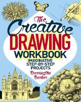 The Creative Drawing Workbook by Barrington Barber