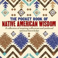 The Pocket Book of Native American Wisdom by Tim Glynne-Jones