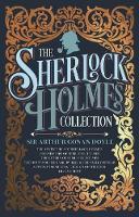 The Sherlock Holmes Collection by Sir Arthur Conan Doyle