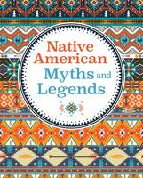 Native American Myths & Legends by