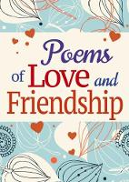 Poems of Love and Friendship by Arcturus Publishing