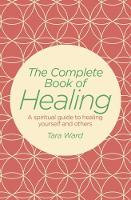 The Complete Book of Healing by Tara Ward