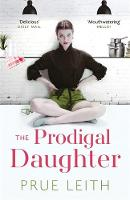 The Prodigal Daughter The Food of Love Trilogy by Prue Leith