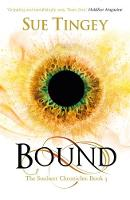 Bound The Soulseer Chronicles Book 3 by Sue Tingey