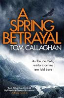 Spring Betrayal by Tom Callaghan