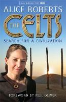 Cover for The Celts by Dr. Alice Roberts