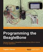 Programming the BeagleBone by Yogesh Chavan