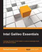 Intel Galileo Essentials by Richard Grimmett