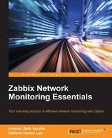 Zabbix Network Monitoring Essentials by Andrea Dalle Vacche, Stefano Kewan Lee