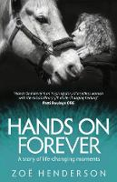Hands On Forever A story of life-changing moments by Zoe Henderson