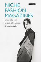Niche Fashion Magazines Changing the Face of Fashion by Ane Lynge-Jorlen