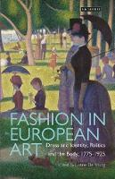 Fashion in European Art Dress and Identity, Politics and the Body, 1775-1925 by Justine de Young