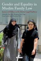 Gender and Equality in Muslim Family Law Justice and Ethics in the Islamic Legal Tradition by Ziba Mir-Hosseini, Kari Vogt